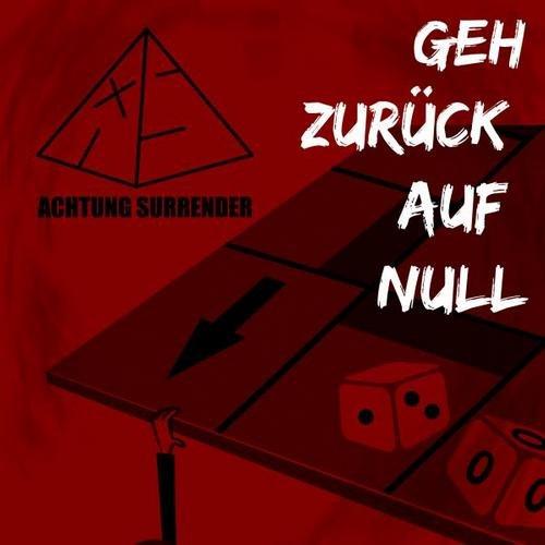 GEH ZURÜCK AUF NULL Achtung Surrender, AntekZzz, Tox Falkenbourgh