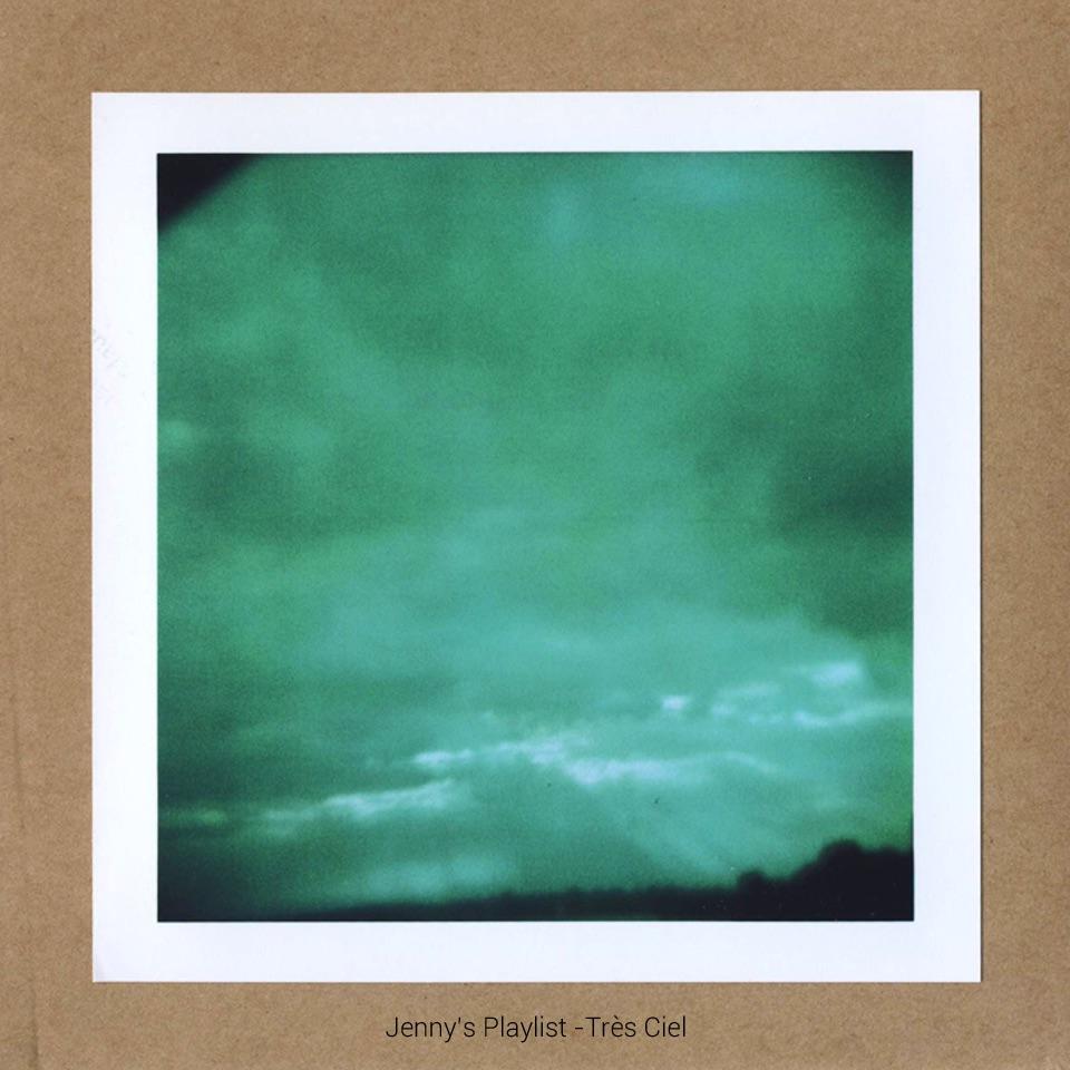Jenny's Playlist – Très Ciel